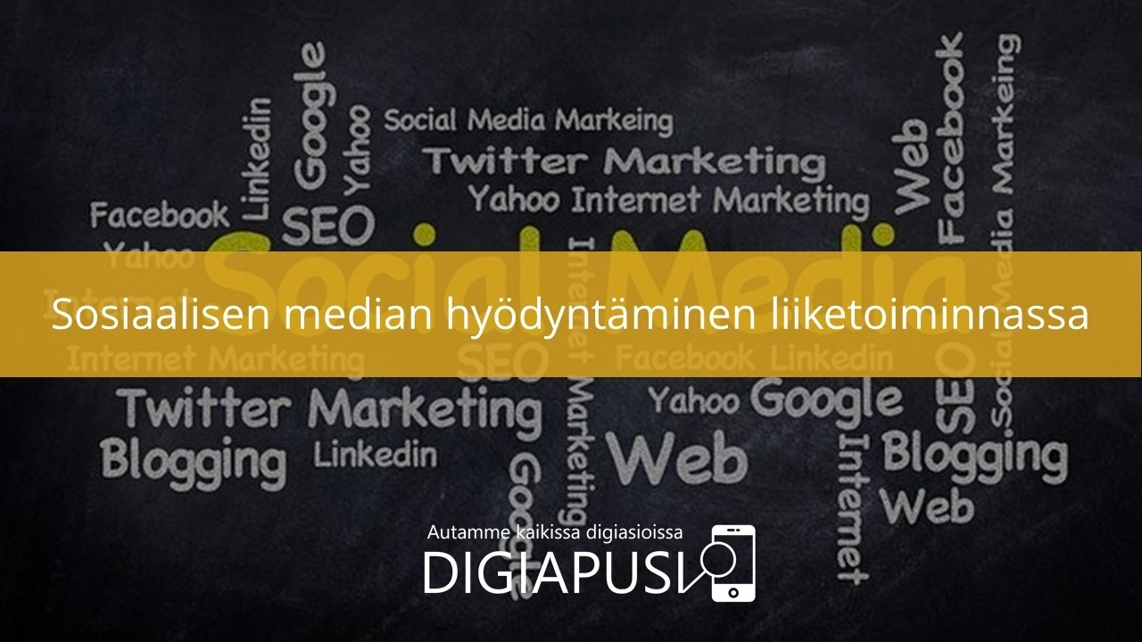Sosiaalisen median hyödyntäminen liiketoiminnassa